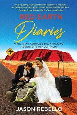 Red Earth Diaries  A Migrant Couple s Backpacking Adventure in Australia
