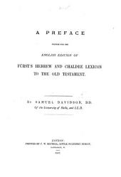 A Preface Written for the English Edition of Fürst's Hebrew and Chaldee Lexicon to the Old Testament
