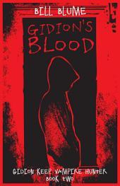 Gidion's Blood: Gidion Keep, Vampire Hunter - Book Two