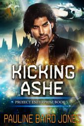 Kicking Ashe: Project Enterprise 5
