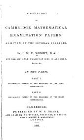 A Collection of Cambridge Mathematical Examination Papers: As Given at the Several Colleges ...