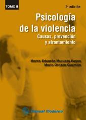 Psicología de la violencia Tomo II: Causas, prevención y afrontamiento, Volumen 2