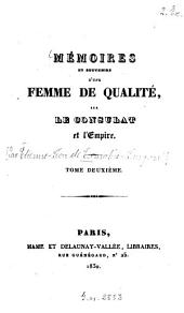 Mémoires et souvenirs d'une femme de qualité, sur le consulat et l'empire: Volume2