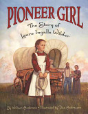 Pioneer Girl The Story Of Laura Ingalls Wilder Book PDF