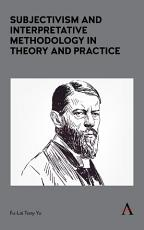 Subjectivism and Interpretative Methodology in Theory and Practice PDF