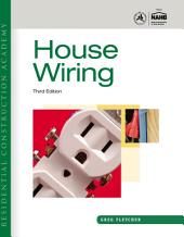 Residential Construction Academy: House Wiring: Edition 3
