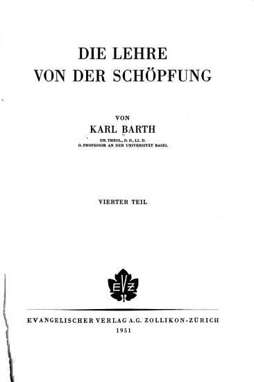 Die kirchliche Dogmatik  Bd  Die Lehre von der Sch  pfung PDF