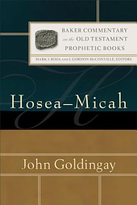 Hosea Micah  Baker Commentary on the Old Testament  Prophetic Books