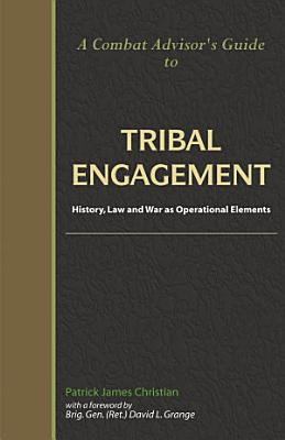 A Combat Advisor s Guide to Tribal Engagement