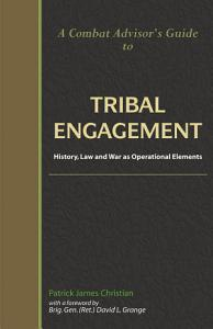 A Combat Advisor s Guide to Tribal Engagement PDF