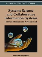 Systems Science and Collaborative Information Systems  Theories  Practices and New Research PDF