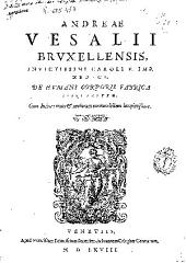 Andreae Vesalii ... De humani corporis fabrica libri septem ...