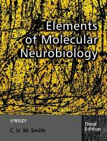 Elements of Molecular Neurobiology PDF