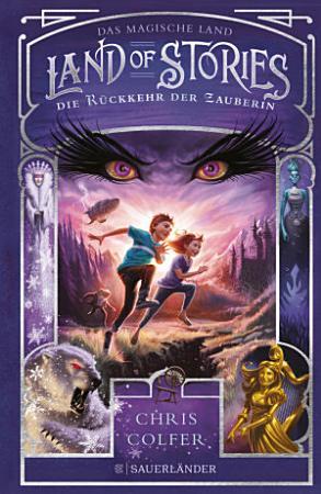 Land of Stories  Das magische Land 2     Die R  ckkehr der Zauberin PDF