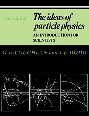 The Ideas of Particle Physics PDF