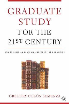Graduate Study for the Twenty First Century