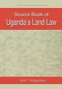 Source Book of Uganda's Land Law