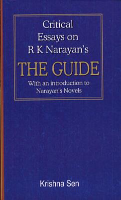 Critical Essays on R K  Narayan s The Guide PDF