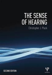 The Sense of Hearing: Second Edition, Edition 2