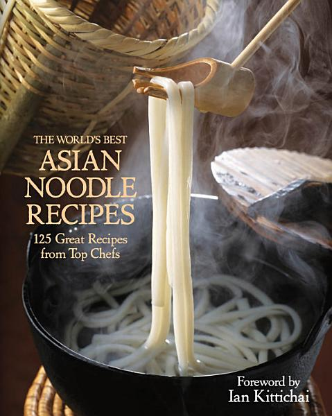 Download The World s Best Asian Noodle Recipes Book