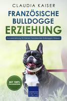 Franz  sische Bulldogge Erziehung PDF