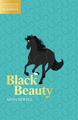 Black Beauty  HarperCollins Children   s Classics