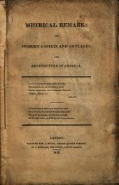 Metrical Remarks on Modern Castles and Cottages, and Architecture in General ...