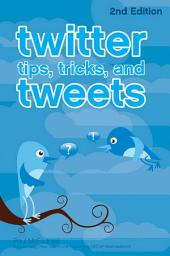 Twitter Tips, Tricks, and Tweets: Edition 2