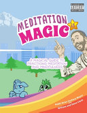 Meditation is Magic: A Magical Guide to Practicing Meditation and Mindfulness
