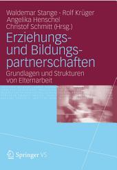 Erziehungs- und Bildungspartnerschaften: Grundlagen und Strukturen von Elternarbeit