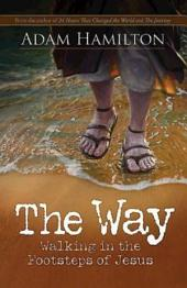 The Way, Expanded Large Print Edition: Walking in the Footsteps of Jesus