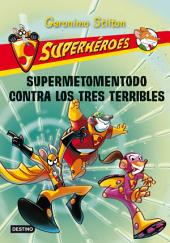 Supermetomentodo contra los tres terribles: Superhéroes 4