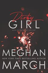 Dirty Girl: Book 1 of the Dirty Girl Duet