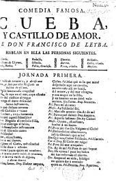 Comedia famosa, Cueba, y Castillo de amor. In three acts and in verse