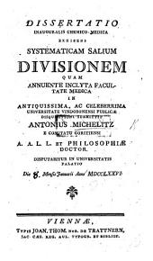 Dissertatio inauguralis chemico-medica exhibens systematicam salium divisionem, etc