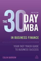 The 30 Day MBA in Business Finance: Your Fast Track Guide to Business Success, Edition 2