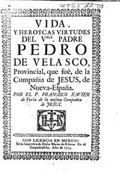 Vida ... del vhle padre Pedro de Velasco, etc