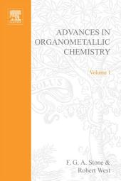 Advances in Organometallic Chemistry: Volume 1
