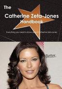 The Catherine Zeta Jones Handbook   Everything You Need to Know about Catherine Zeta Jones