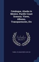Download Catalogue  Alaska to Mexico  Pacific Coast Scenery  Views  Albums  Transparencies  Etc Book
