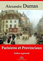 Parisiens et provinciaux: Nouvelle édition augmentée