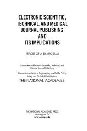 Electronic Scientific, Technical, and Medical Journal Publishing and Its Implications: Report of a Symposium