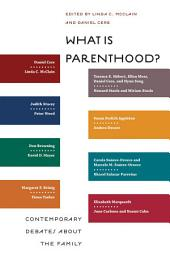 What Is Parenthood?: Contemporary Debates about the Family