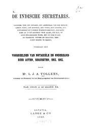 De indische secretaris: Handboek voor den notaris ... verrijkt met voorbeelden van notariële en onderhandsche acten, requesten; enz. enz