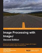 Image Processing with ImageJ: Edition 2