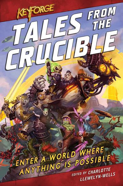 Download KeyForge  Tales From the Crucible Book