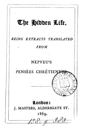 The hidden life  extr  tr  from Pens  es chr  tiennes  by M J B