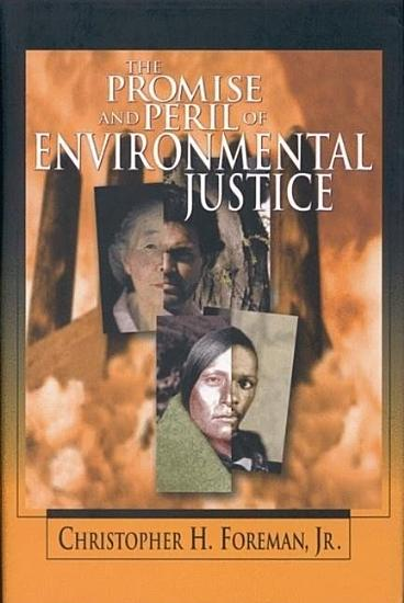 The Promise and Peril of Environmental Justice PDF