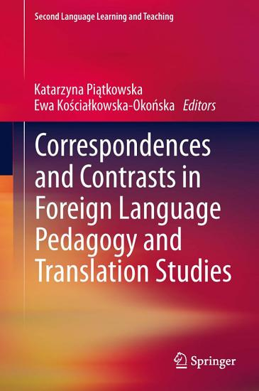 Correspondences and Contrasts in Foreign Language Pedagogy and Translation Studies PDF
