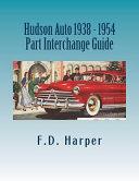 Hudson Auto 1938 - 1954 Part Interchange Guide